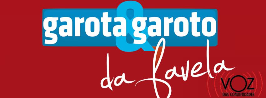 Participe do concurso Garota e Garoto da Favela especial Dia das Mães