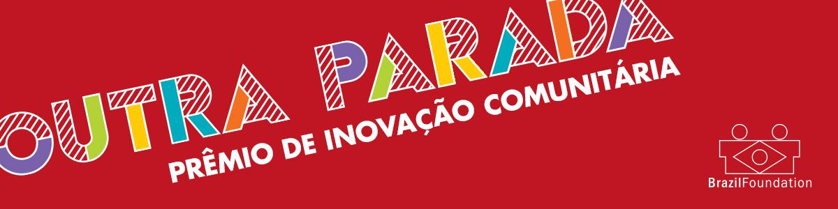 BrazilFoundation lança Prêmio de Inovação Comunitária