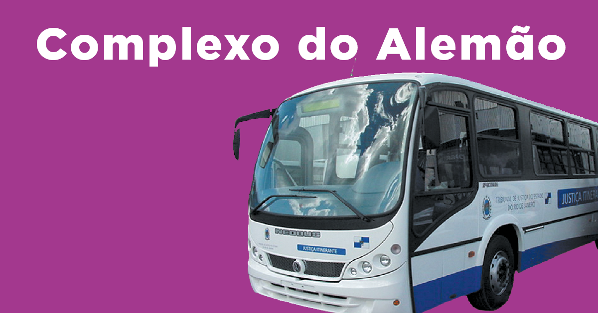 Veja o novo calendário do ônibus da justiça no Complexo do Alemão de 2017
