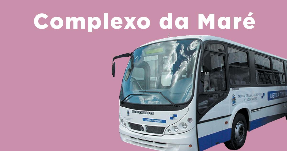 Veja o calendário do ônibus da Justiça no Complexo da Maré de 2017