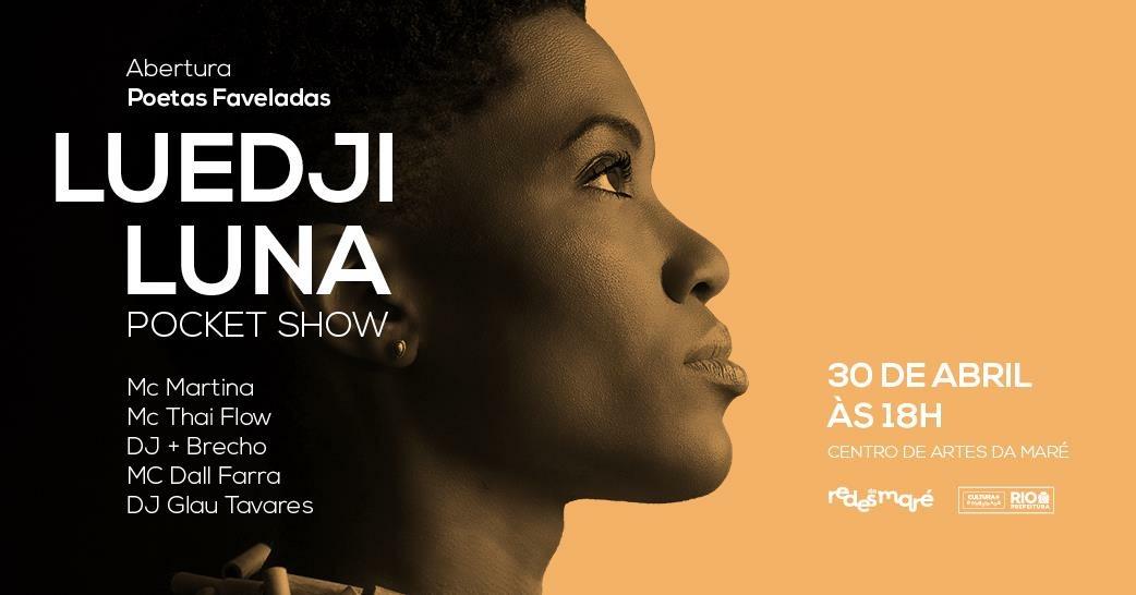 Véspera de Feriado: Pocket show com Luedji Luna e Poetas Faveladas, na Maré