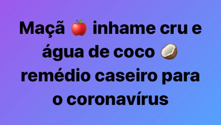 Fórmula caseira com maçã, inhame e água de coco NÃO protege do coronavírus