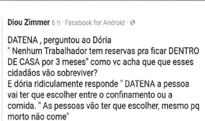 Governador de São Paulo,  João Doria NÃO disse que pessoas precisam escolher entre confinamento e comida