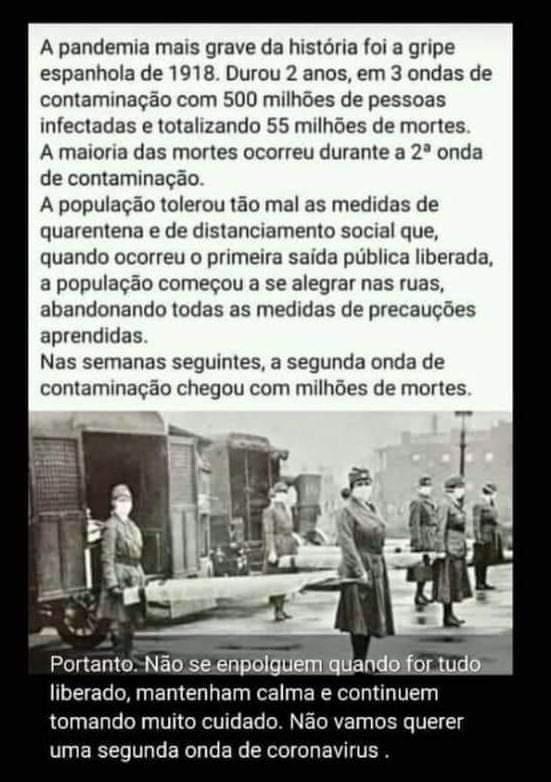 A pandemia mais grave da história foi a gripe espanhola de 1918 e a maioria das mortes ocorreu na 2º onda de contaminação