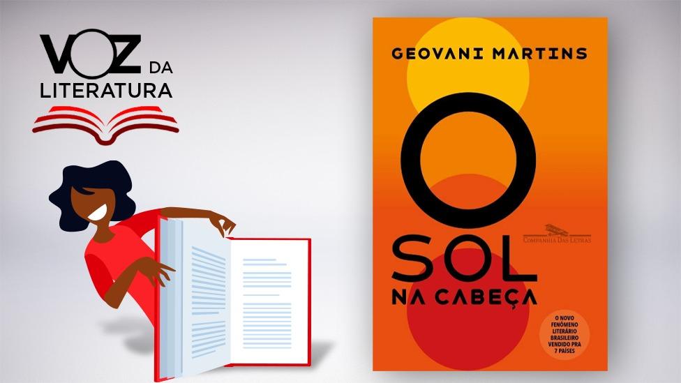 Voz da literatura: O Sol na cabeça, de Geovani Martins